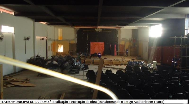 TEATRO MUNICIPAL DE BARROSO (Idealização e execução de obra, transformando antigo auditório em teatro)
